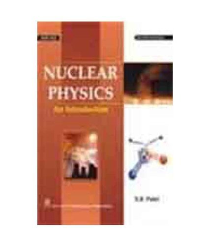 Nuclear Physics: An Introduction  by  S.B. Patel