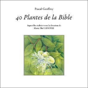 40 plantes de la Bible  by  Pascal Geoffroy