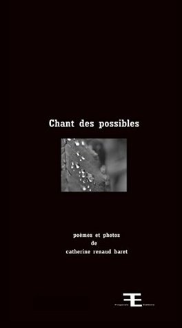 Chant des possibles Catherine Renaud Baret