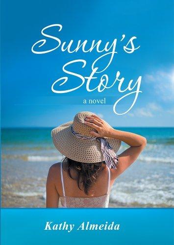 Sunnys Story: a novel  by  Kathy Almeida
