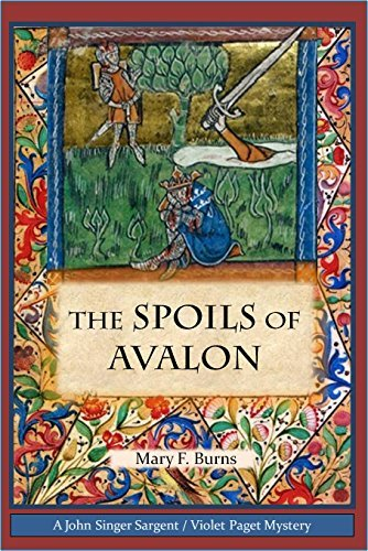 The Spoils of Avalon: A John Singer Sargent/Violet Paget Mystery Mary F. Burns