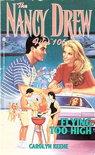 Flying Too High (Nancy Drew Files Book 106) Carolyn Keene