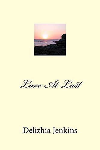 Love At Last  by  Delizhia Jenkins