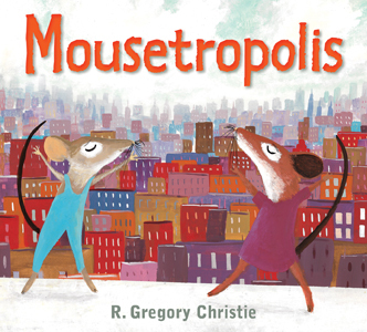 Mousetropolis R. Gregory Christie