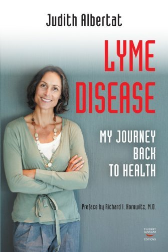 Lyme disease: My journey back to health  by  Judith Albertat