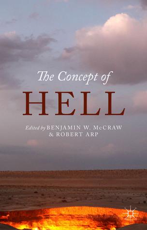 The Concept of Hell  by  Robert Arp