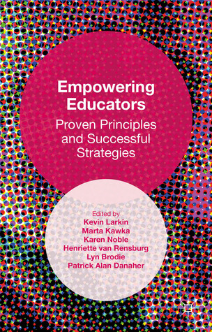 Empowering Educators: Proven Principles and Successful Strategies Kevin M. Larkin