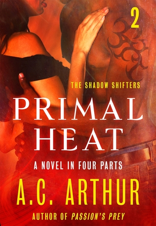 Primal Heat Part 2: A Paranormal Shapeshifter Werejaguar Romance  by  A.C. Arthur