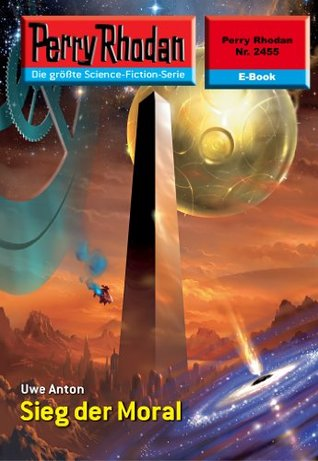 Perry Rhodan 2455: Sieg der Moral (Heftroman): Perry Rhodan-Zyklus Negasphäre  by  Uwe Anton
