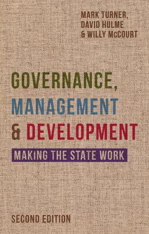 Governance, Management and Development: Making the State Work Mark Turner