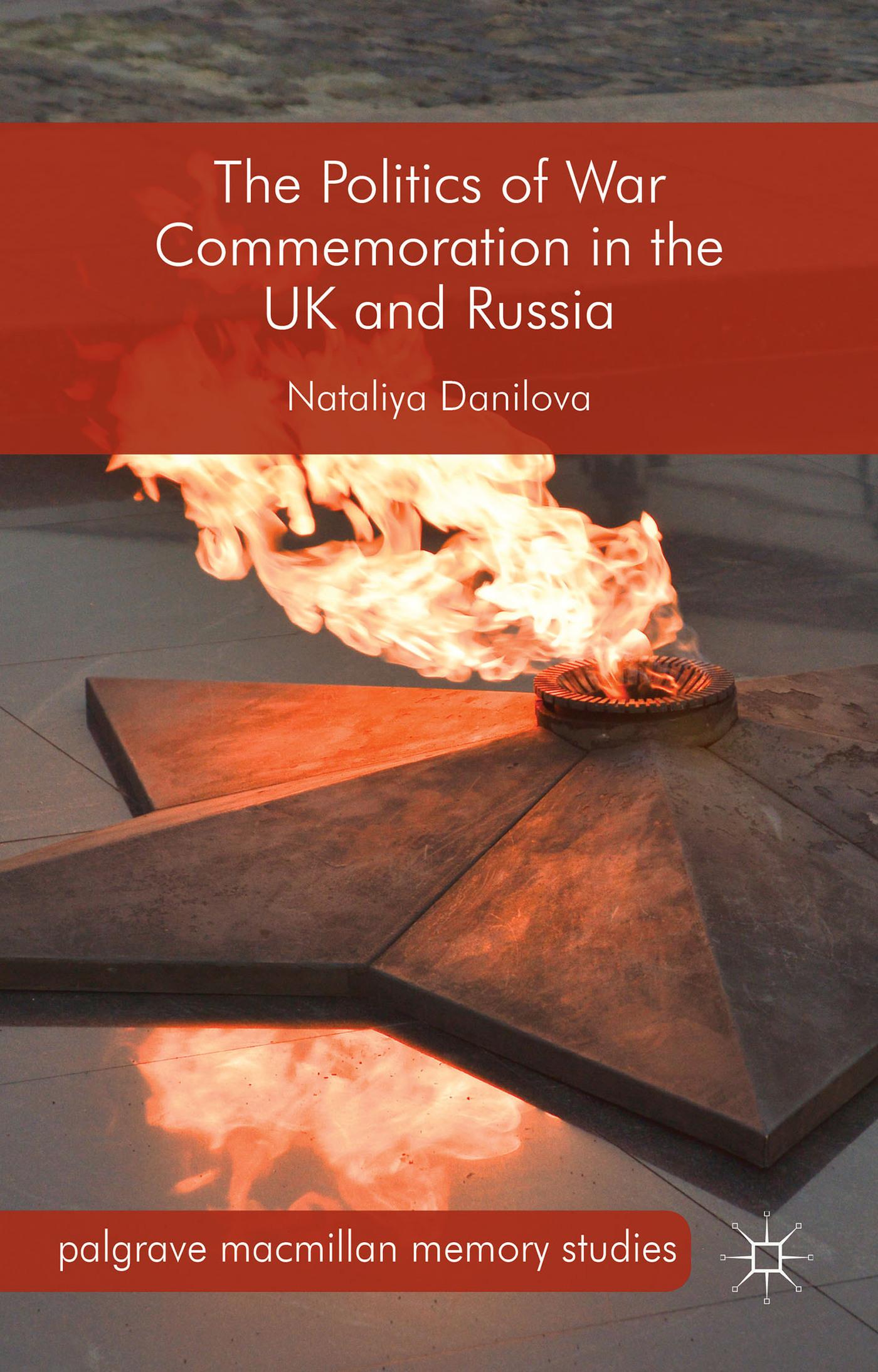 The Politics of War Commemoration in the UK and Russia Nataliya Danilova