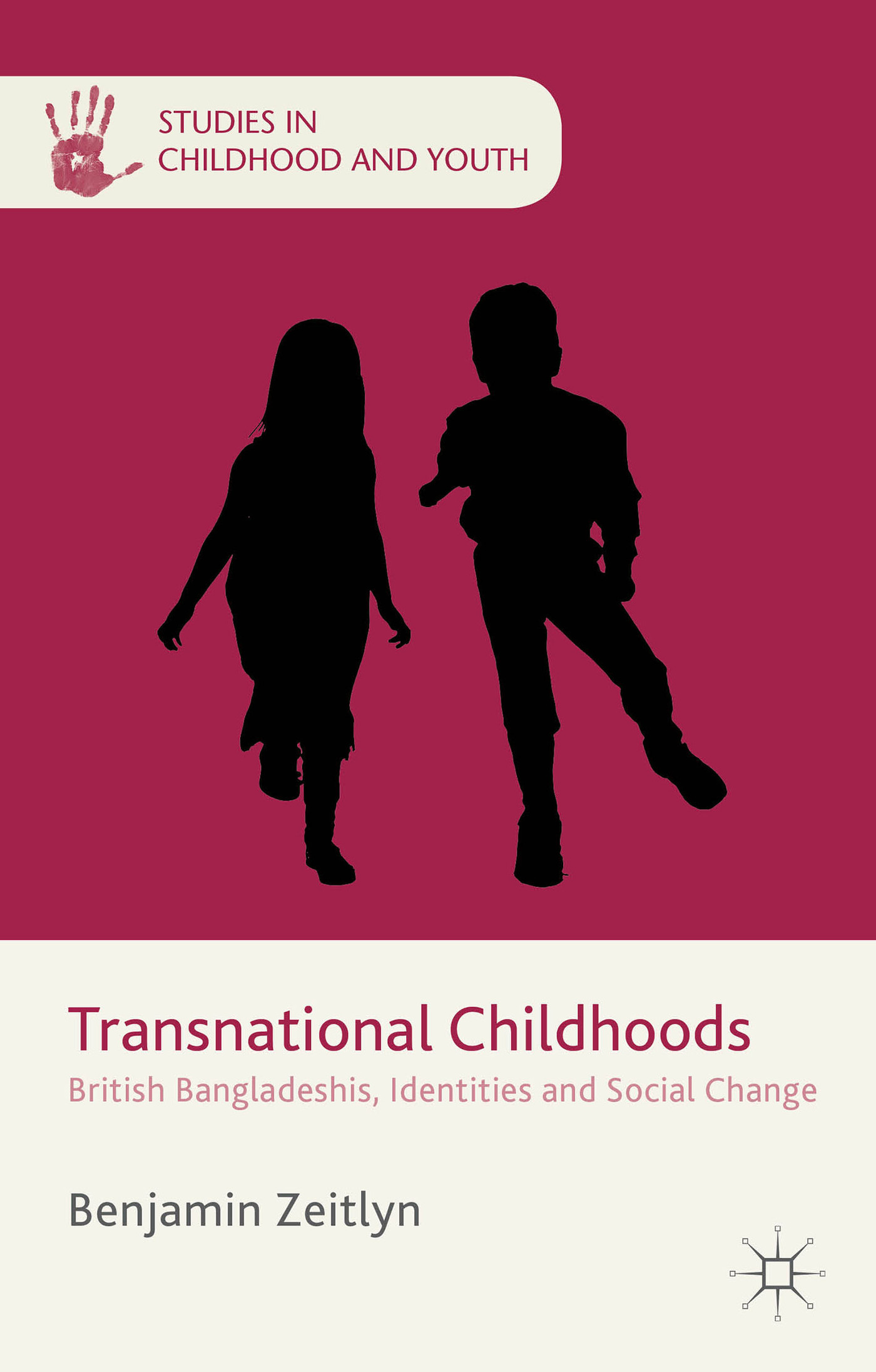 Transnational Childhoods: British Bangladeshis, Identities and Social Change Benjamin Zeitlyn