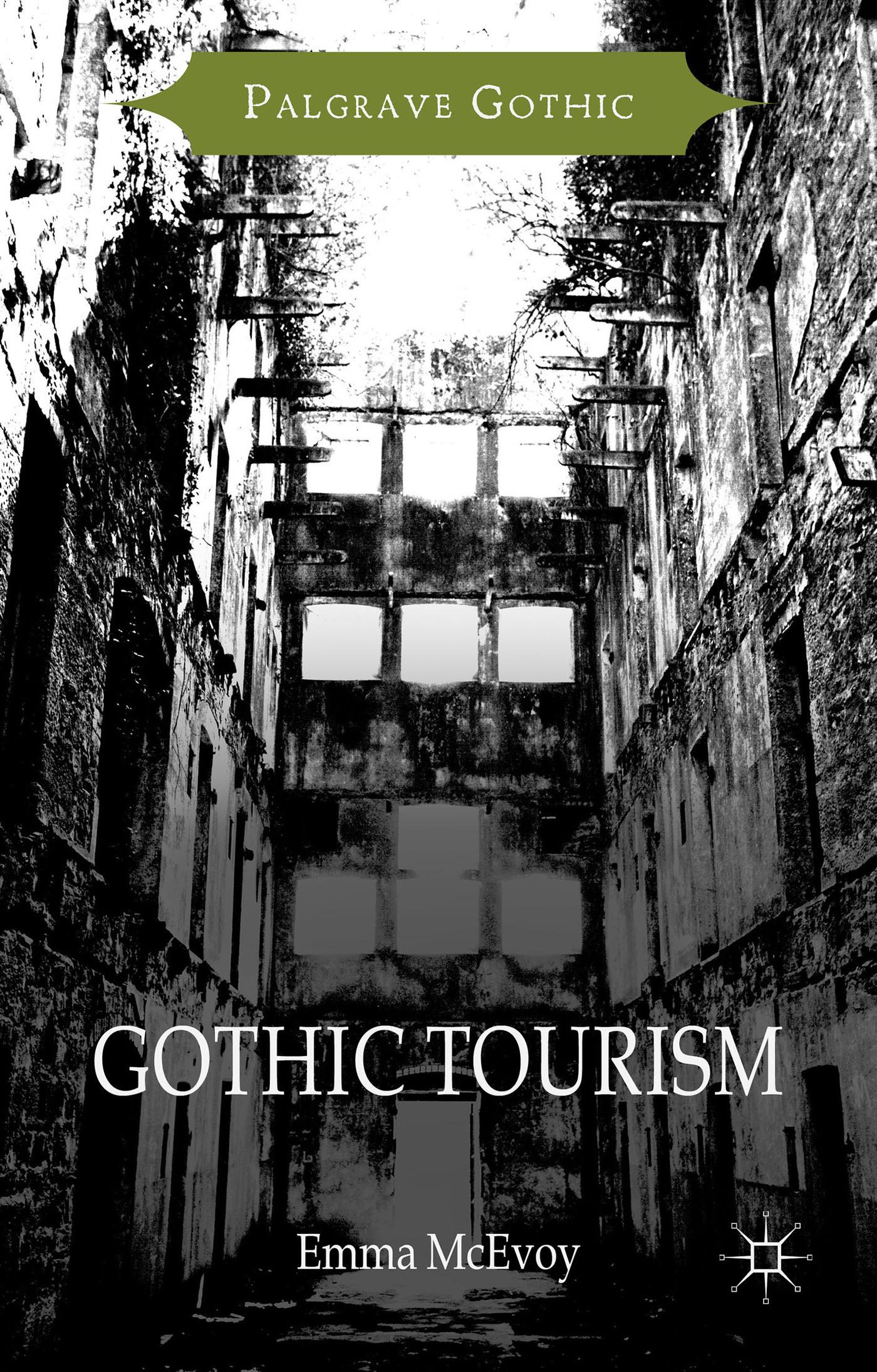 Gothic Tourism: Constructing Haunted England Emma McEvoy