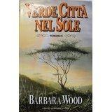 Verde città nel sole Barbara Wood