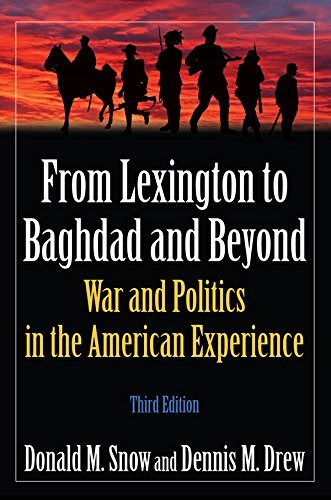 From Lexington to Baghdad and Beyond: War and Politics in the American Experience  by  Douglas Snow