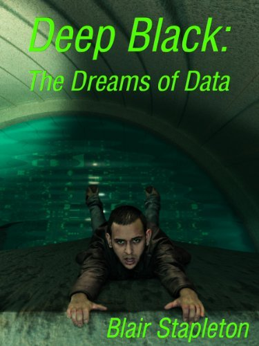 Deep Black: The Dreams of Data  by  Blair Stapleton
