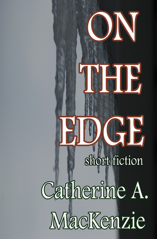 On the Edge  by  Catherine A. MacKenzie