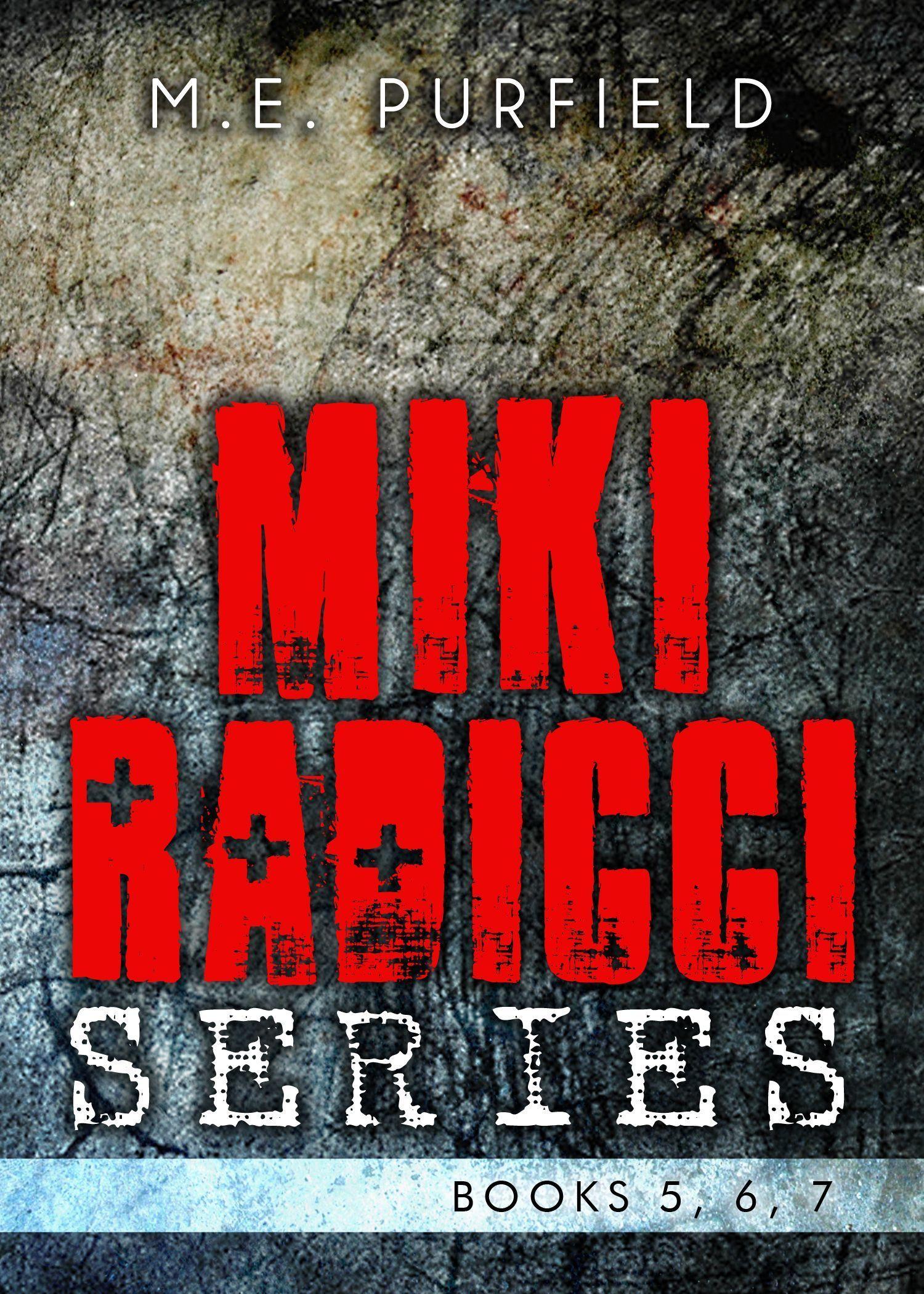Miki Radicci Series (Books 5, 6, and 7) M.E. Purfield