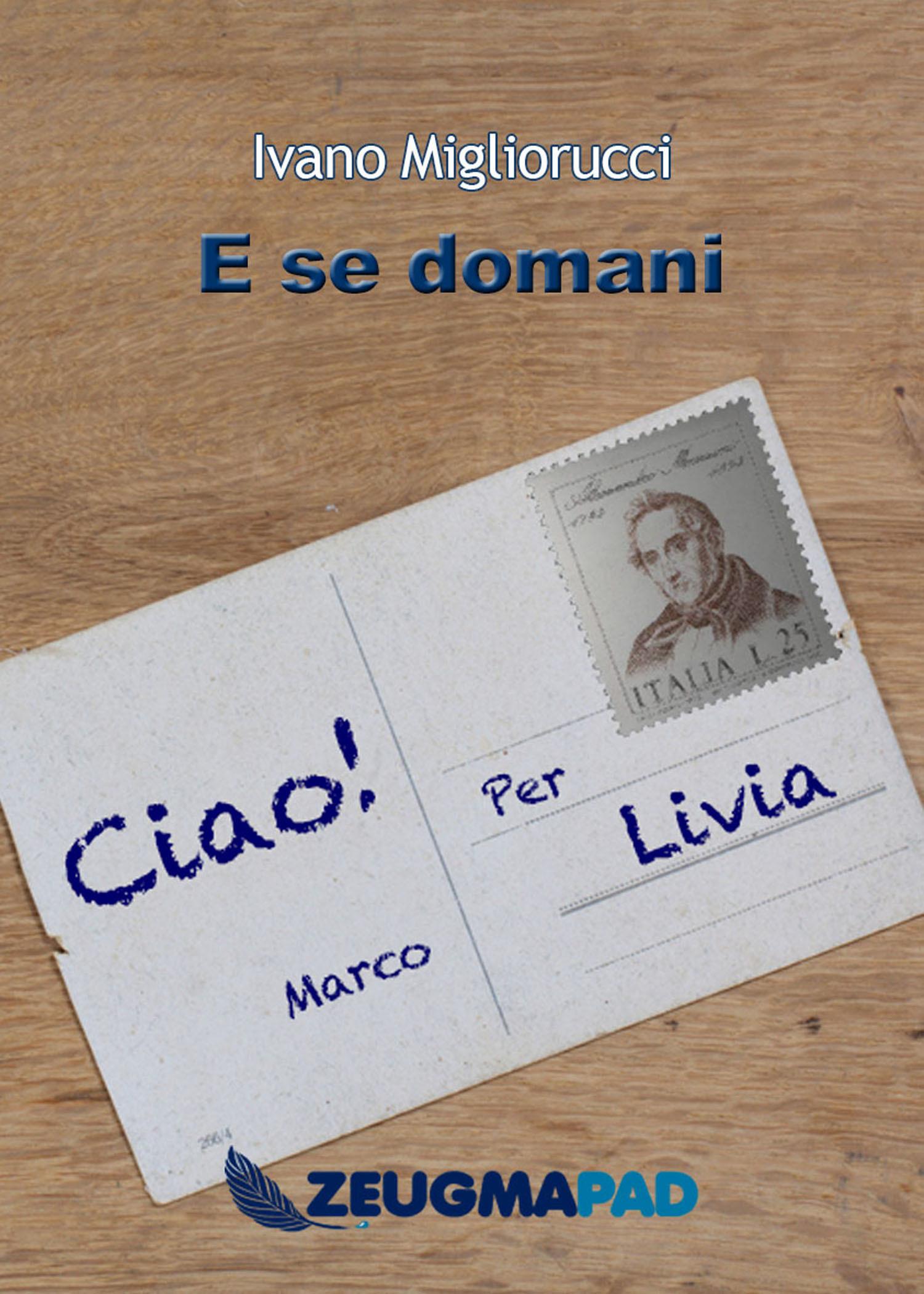 E se domani  by  Ivano Migliorucci