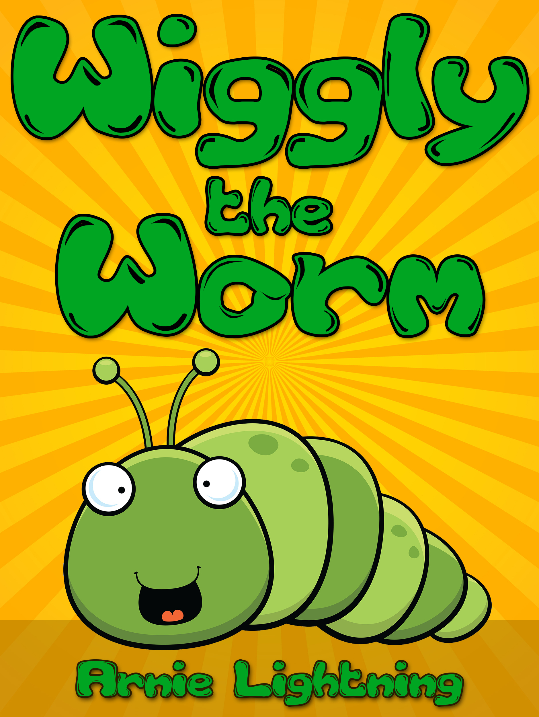 Wiggly the Worm  by  Arnie Lightning