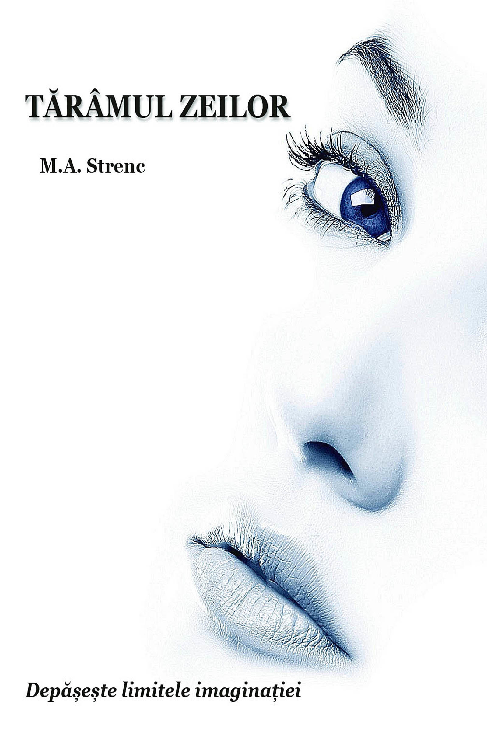 Tărâmul Zeilor  by  M. A. Strenc