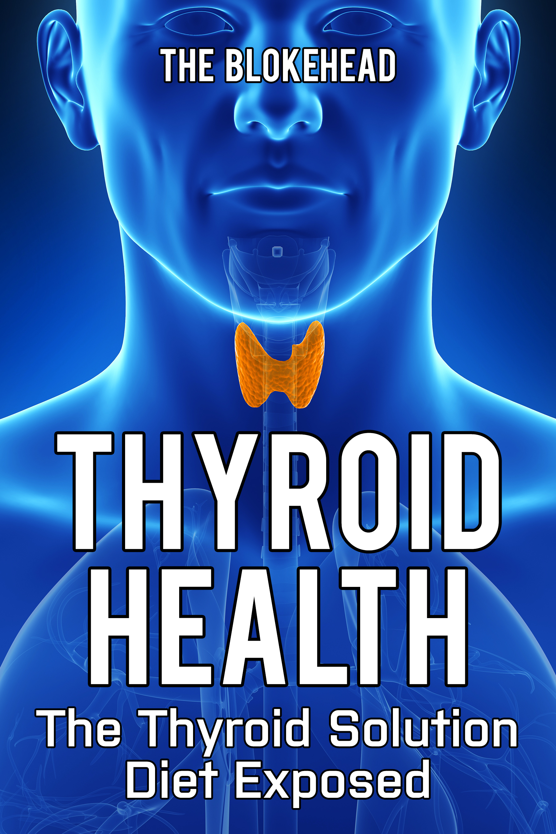 Thyroid Health: The Thyroid Solution Diet Exposed The Blokehead