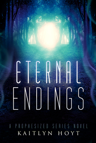 Eternal Endings  by  Kaitlyn Hoyt