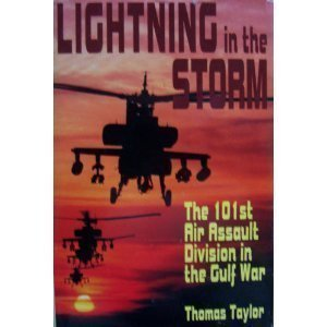 Lightning in the Storm: The 101st Air Assault Division in the Gulf War  by  Thomas Happer Taylor