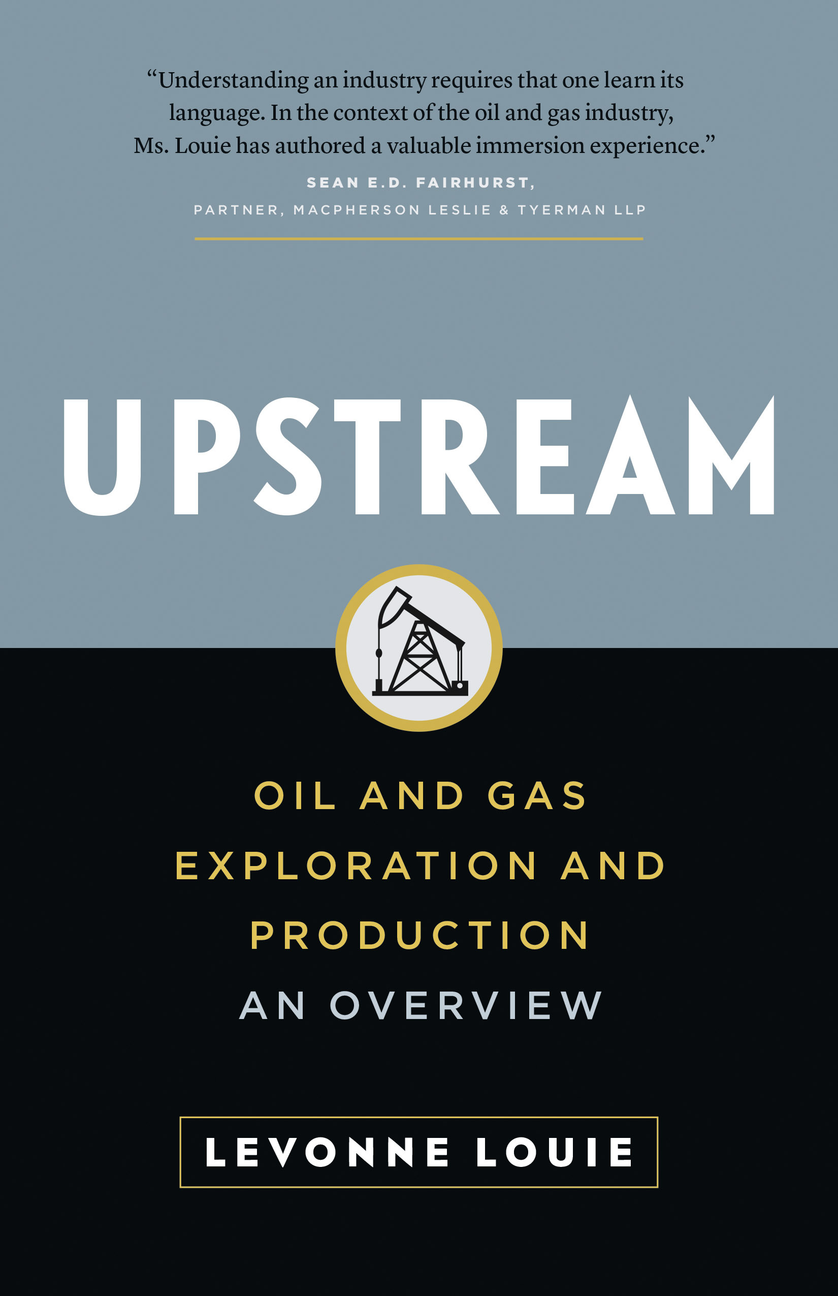 Upstream: Oil and Gas Exploration and Production - An Overview Levonne Louie