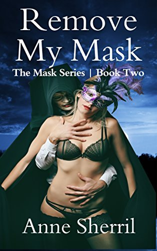 Remove My Mask (The Mask Series Book 2)  by  Anne Sherril