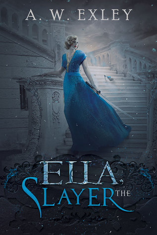 Ella, The Slayer  by  A.W. Exley