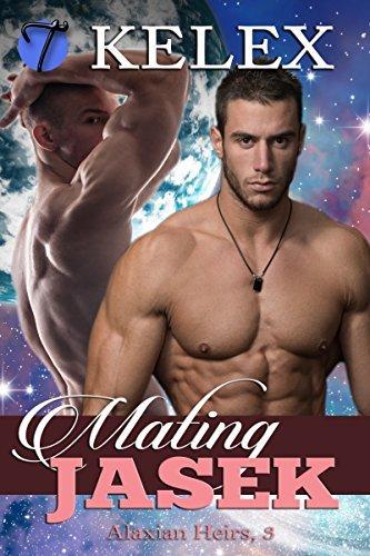 Mating Jasek (Alaxian Heirs Book 3) Kelex