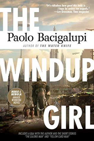 The Windup Girl 2nd ed  by  Paolo Bacigalupi
