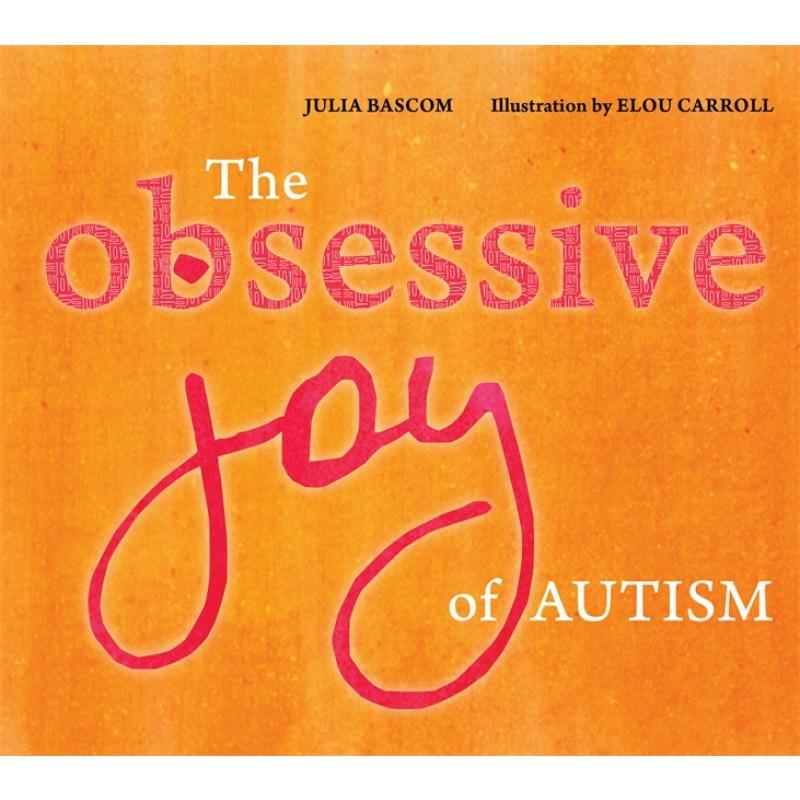 The Obsessive Joy of Autism Julia Bascom