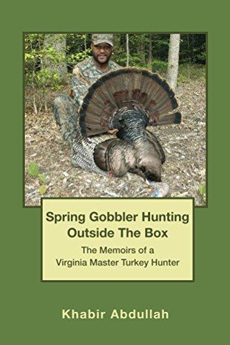 Spring Gobbler Hunting Outside the Box Khabir Abdullah