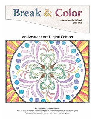 Break & Color: a coloring book  by  PJCassel by PJ Cassel