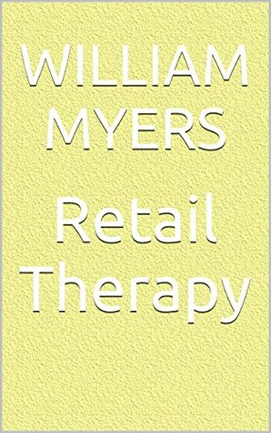 Retail Therapy William Myers
