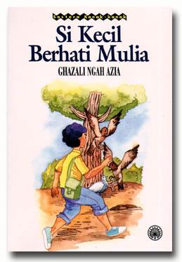 Si Kecil Berhati Mulia  by  Ghazali Ngah Azia