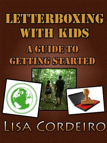 Letterboxing with Kids: A Guide to Getting Started Lisa Cordeiro