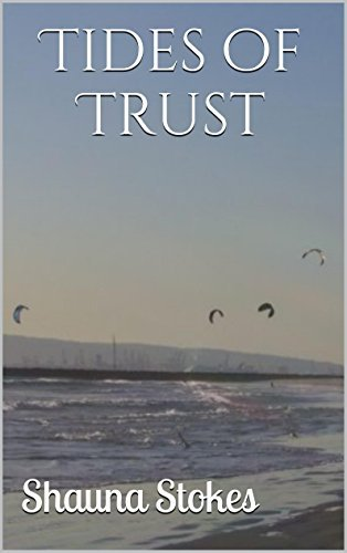 Tides of Trust  by  Shauna Stokes