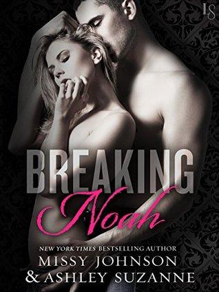 Breaking Noah  by  Missy Johnson