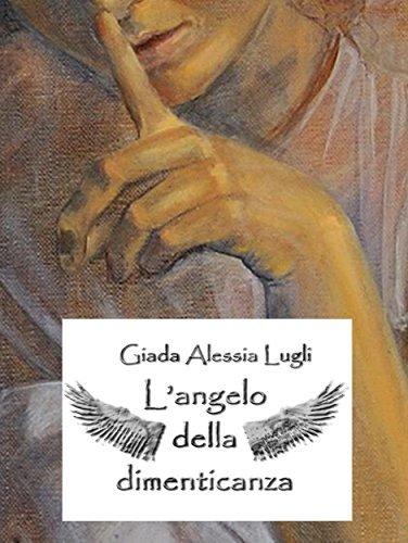 Langelo della dimenticanza  by  Giada Alessia Lugli
