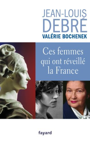 Ces femmes qui ont réveillé la France  by  Jean-Louis Debré