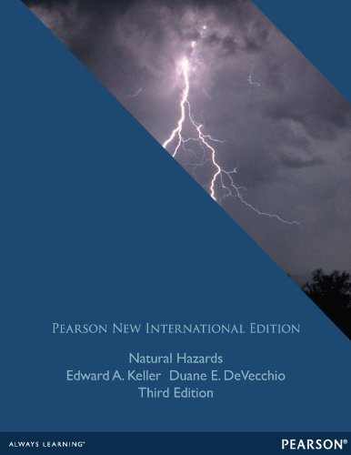 Natural Hazards: Pearson New International Edition: Earths Processes as Hazards, Disasters, and Catastrophes  by  Edward A. Keller