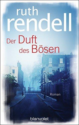 Der Duft des Bösen: Roman Ruth Rendell