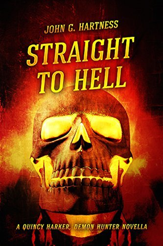 Straight to Hell - A Quincy Harker, Demon Hunter Novella  by  John G. Hartness