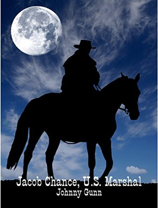 Jacob Chance, U.S. Marshal  by  Johnny Gunn