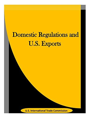 Domestic Regulations and U.S. Exports  by  U.S. International Trade Commission