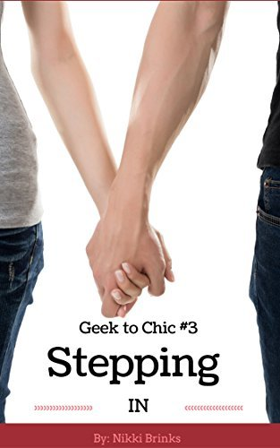 Stepping In (Geek To Chic Book 3)  by  Nikki Brinks
