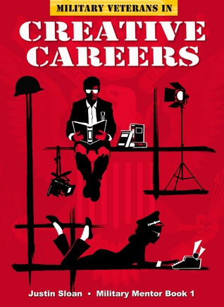Military Veterans in Creative Careers  by  Justin Sloan